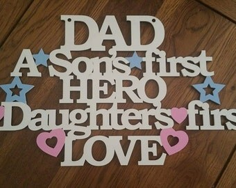 Dad a sons first hero, daughters first love