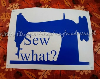 Sew what sewing machine decal