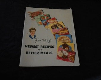 Jane Ashley's Newest Recipes for Better Meals - cookbook - 1952