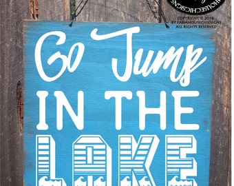 lake decor, lake sign, lake house sign, go jump in the lake sign, jump in lake, lake tahoe, lake superior, lake life, lake michigan