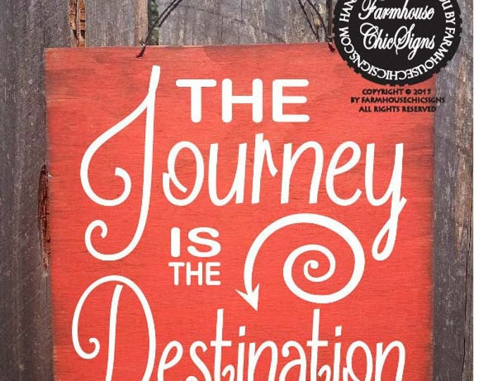 The Journey Is The Destination Sign, Adventure saying, inspirational decor, Travel decor, Travel Sign, Travel saying