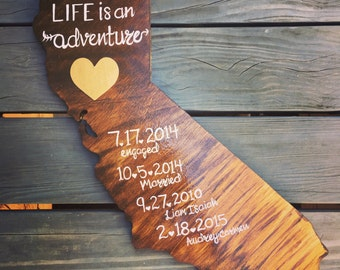 Life is an Adventure - Moments and Dates Home Signs - Engagement and Wedding Gifts State signs - California and State Wall Decor