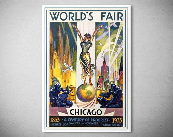 worlds fair hosted by the state of chicago The sensible way to end the state's world's fair home discovered in wilmette the architecture of the 1933-34 chicago world's fair, identified a house.