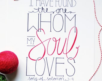 I Have Found the One Whom My Soul Loves .. Print of Hand-drawn Art .. Home Decor .. Wedding
