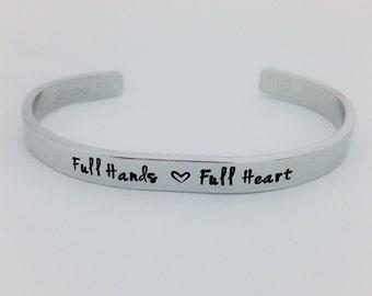Full Hands Full Heart bracelet, hand stamped bracelet, Mom jewelry, Grandma jewelry