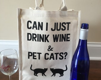 Can I Just Drink Wine and Pet Cats Tote Bag