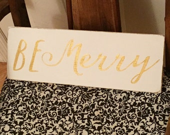 Be Merry Wooden Christmas Sign