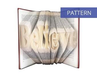 Folded Book Art Pattern - Believe - Beginner Friendly - 277 Folds - Bookfolding Pattern - Folded Book Pattern - Book Folding pattern