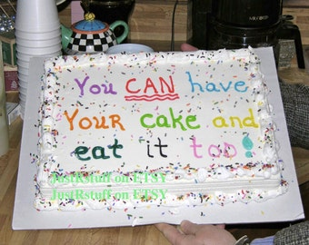 DIGITAL IMAGE - You can have your cake and eat it too! - Immediate download.