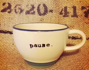Pause TEA CUP