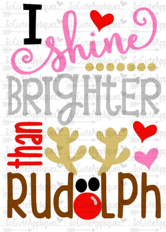 Christmas Svg Cutting File I Shine Brighter Than Rudolph