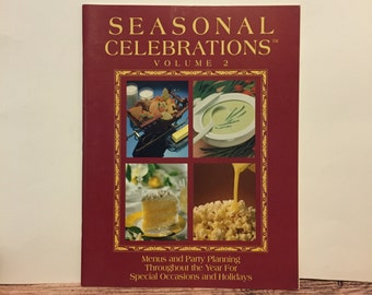 Seasonal Celebrations Cookbook, Volume 2, Special Occasion Recipes, Holiday Recipes, American Dairy Association, Party Planning, 1994
