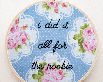 I Did It All for the Nookie Hand Embroidery Limp Bizkit Band Fred Durst Funny Embroidery Floral Embroidery Gift for Him 90s Music Lyrics
