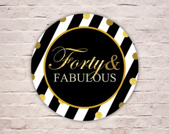 Digital FORTY & FABULOUS Labels, Black and White Stripes 40th Birthday Sticker, Fabulous at 40 Gold Glitters Party Favor Tags Diy Printables