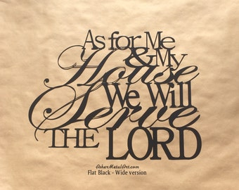 "24"" As For Me & My House We Will Serve The LORD, from Joshua 24:15; Metal Wall Hanging"