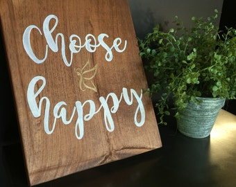 Choose Happy Wooden Sign - Rustic Wooden Sign - Home Decor - Handmade