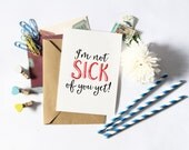 Sarcastic Valentine's Day Cards - Funny Anniversary, Witty, Real Life, Anti-Valentine Day Card, Love Card, I'm Not Sick of You Yet
