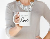 Graduation Gift for Her   Gift for Bestfriend   Inspirational Mug   Do What You Love   Motivational Mug   Coffee Mug With Sayings