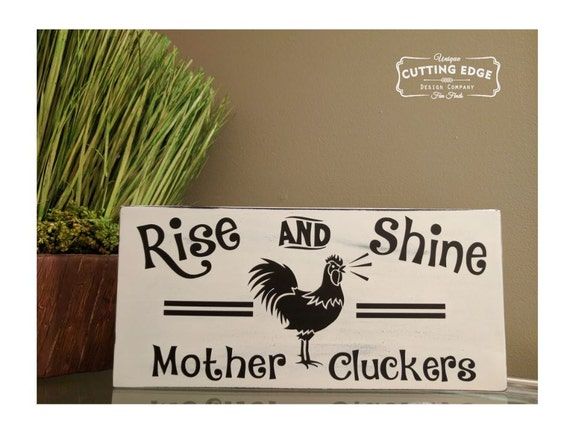 Rise and shine mother cluckers rooster wood sign rustic for Ica home decor