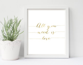 All You Need Is Love, Love Print, Gold Foil, Wedding Decor, Wall Art, Bridal Shower, Nursery Art, Nursery Print, Home Decor, Wedding Sign,