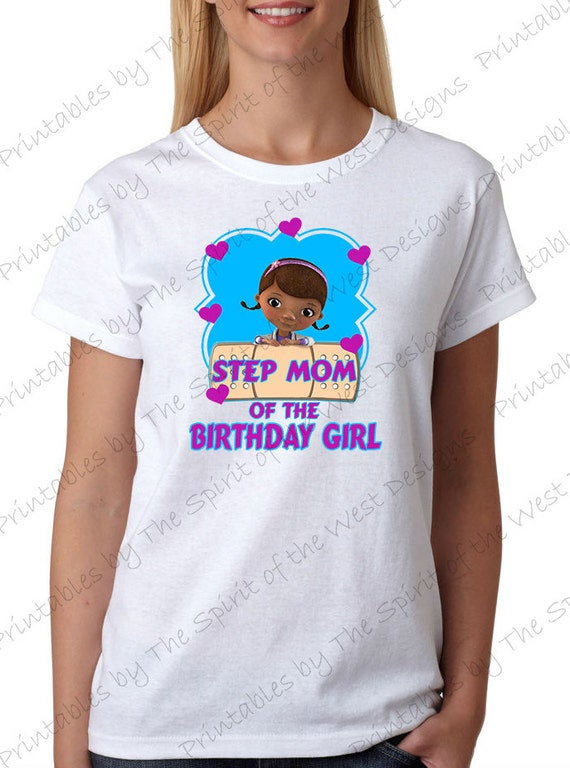Step mom of the birthday girl doc mcstuffins shirt iron on for Doc mcstuffins birthday girl shirt