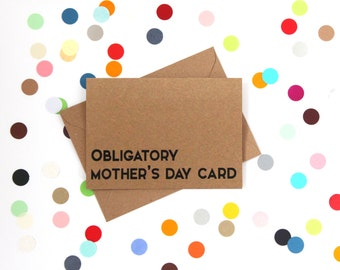Funny Mother's Day card: Obligatory Mother's day card.