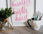 Stay Humble, Hustle Hard   Hustle Wall Art   Stay Humble Wall Decor