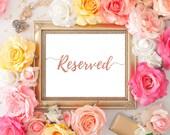 Wedding Reserved Sign 5x7, 8x10 Rose Gold Calligraphy Reserved Table Sign Wedding Ceremony Printable Image Digital INSTANT DOWNLOAD 300dpi
