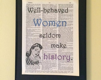 Well behaved women seldom make history; Women; Dictionary Print; Page Art;