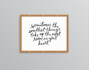 Sometimes the smallest things take up the most room in your heart |  nursery art