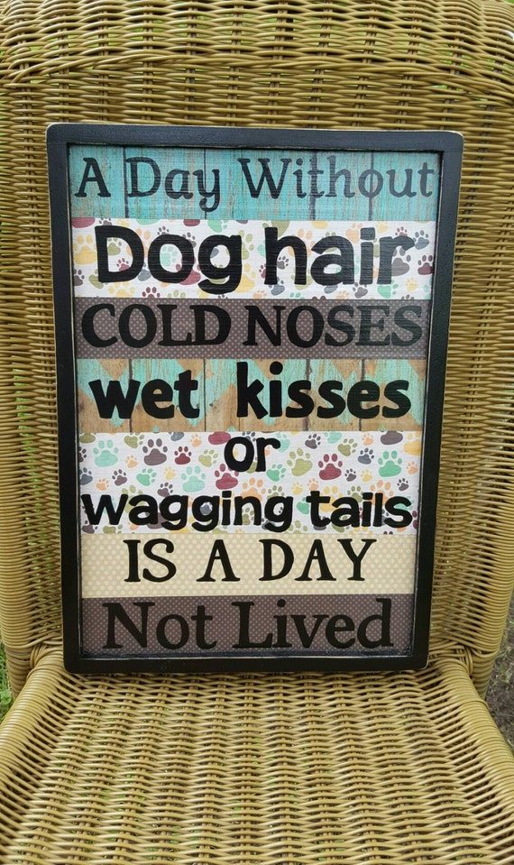 A day without dog hair dog owners pet by ourlittlecountryshop for Unique christmas gifts for dog lovers