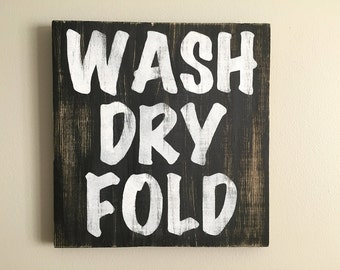 Wash Dry Fold Sign (b/w) - Laundry Room Decor - Laundry Decor - Laundry - Rustic Wall Decor - Farmhouse Decor Room Sign