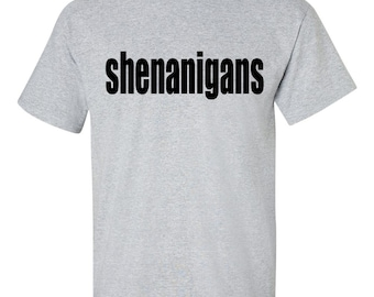 Shenanigans Shirt // Funny Tee Shirt // Movie Tee - Black Vinyl