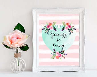 You are so loved Mint nursery decor Mint green nursery Girl nursery wall art Baby girl poster Nursery quotes Mint and pink nursery Floral