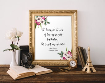 Jane Austen Wall Art I have no notion of loving people by halves. It is not my nature, Jane Austen Quotes Jane Austen Printables