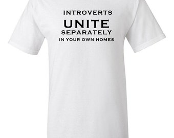 Introverts Unite -  T shirt