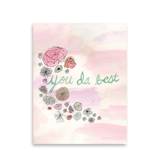 You Da Best Greeting Card / Encouragement Card / Friendship Card / Blank Card / Mishka Marie Art
