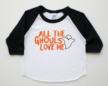 all the ghouls love me, boy Halloween shirt, boy ghost shirt, funny Halloween raglan, cute Halloween tee, top, outfit, tshirt, toddler, baby