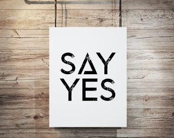 "Inspirational poster ""Say Yes"" Typography art Wall ArtWork Home decor Motivational print Typographic print Black and White Printable Quotes"