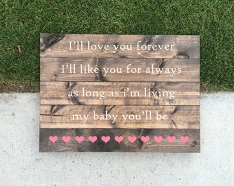 I'll Love you Forever, I'll Like you for always - CUSTOM COLORS!