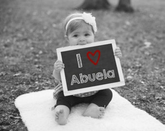 I Love Abuela, Printable Chalkboard Sign, Baby Photo Prop, Gift For Abuela, Mother's Day Gift, Grandparents Day Gift, New Abuela Gift