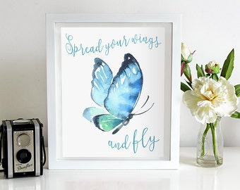 Spread your wings and fly, watercolour butterfly, butterfly print, instant download, butterfly watercolor, blue butterfly, quote, wall art