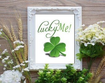 Instant Download - Lucky Me - Printable Art - Typographic Print - Inspirational Quote - Wall Art Quote Best top Seller 2016 - 2017