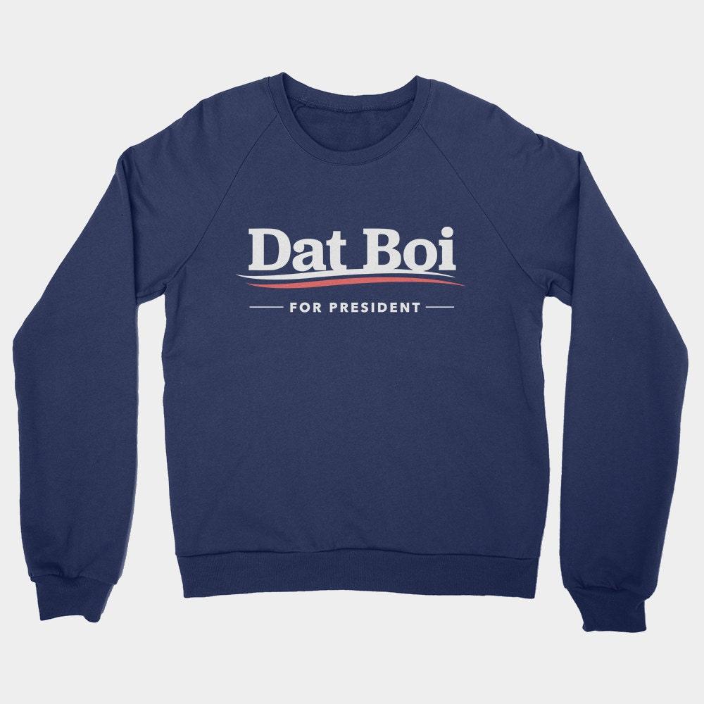 Dat Boi For President Sweater Funny Dat Boi Meme Frog