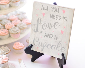 All You Need is Love and a Cupcake Rustic Sign
