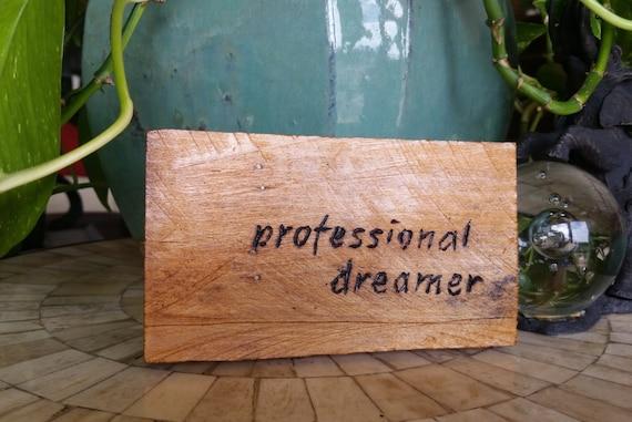 "Oak Palette Wood-Burned ""Professional Dreamer"" Home Decor Art Sign"