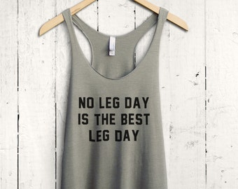 No Leg Day is the Best Leg Day Tank Top, Leg Day Shirt, Mens Muscle Tank Top, Funny Gym Shirt, Quote Gym Shirt, Funny Workout Shirt