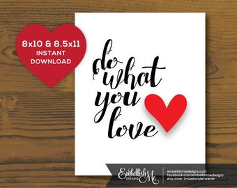 8x10 & 8.5x11 Do what you love INSTANT DOWNLOAD, PRINTABLE, heart red