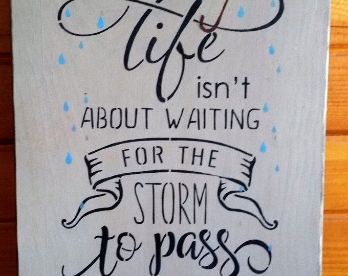 """Primitive """"Life Isn't About Waiting For The Storm To Pass"""" Sign"""
