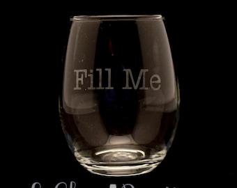 Fill Me Stemless Wine Glass